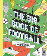 MUNDIAL: The Big Book of Football by MUNDIAL