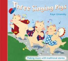 Umansky, K: Three Singing Pigs