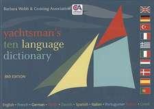 Yachtsman's Ten Language Dictionary: English, French, German, Dutch, Danish, Spanish, Italian, Portuguese, Turkish, Greek