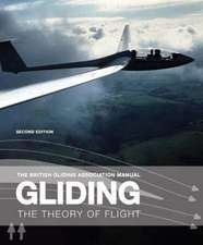 The British Gliding Association Manual: Gliding: The Theory of Flight