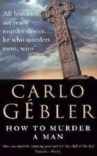 How to Murder a Man:  A Memoir