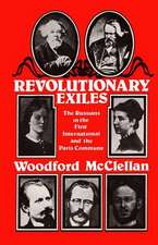 Revolutionary Exiles: The Russians in the First International and the Paris Commune