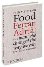 Reinventing Food; Ferran Adria: The Man Who Changed The Way We Eat