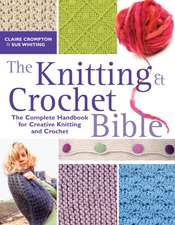 The Knitting and Crochet Bible