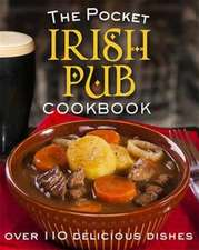 The Pocket Irish Pub Cookbook:  Over 110 Delicious Recipes
