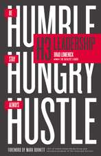 H3 Leadership: Be Humble. Stay Hungry. Always Hustle.