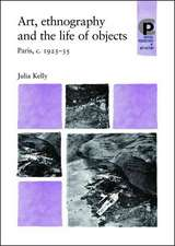Kelly, J: Art, Ethnography and the Life of Objects