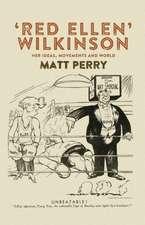 Perry, M: 'Red Ellen' Wilkinson