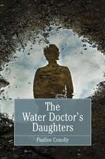Water Doctor's Daughters:  Its History, Development and Maintenance