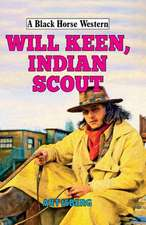 Will Keen, Indian Scout