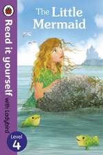 The Little Mermaid - Read it yourself with Ladybird: Level 4