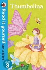 Thumbelina - Read it yourself with Ladybird: Level 3