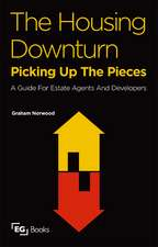 The Housing Downturn:  Picking Up the Pieces