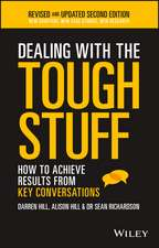Dealing With The Tough Stuff: How To Achieve Results From Key Conversations
