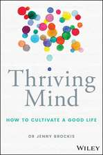 Thriving Mind: How to cultivate a good life