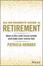 The No–Regrets Guide to Retirement