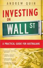 Investing on Wall St:  A Practical Guide for Australians