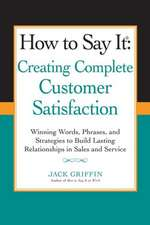 How to Say It:  Winning Words, Phrases, and Strategies to Build Lasting Relationships in Sales a ND Service