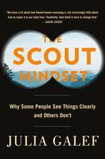 The Scout Mindset: The Perils of Defensive Thinking and How to Be Right More Often