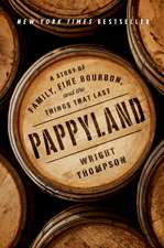 Pappyland: A Story of Family, Fine Bourbon, and the Things That Last