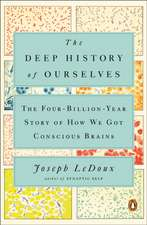 The Deep History Of Ourselves: The Four-Billion Year Story of How We Got Conscious Brains