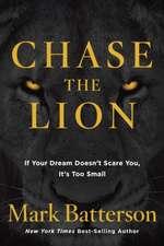 Batterson, M: Chase the Lion