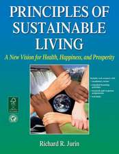 Principles of Sustainable Living:  A New Vision for Health, Happiness, and Prosperity