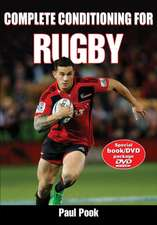 Complete Conditioning for Rugby [With DVD]:  Engaging and Developing Skilled Players from Beginner to Elite