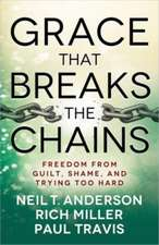 Grace That Breaks the Chains