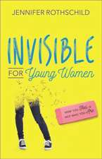 Invisible for Young Women:  How You Feel Is Not Who You Are