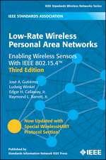 Low–Rate Wireless Personal Area Networks: Enabling Wireless Sensors With IEEE 802.15.4