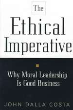 The Ethical Imperative: Why Moral Leadership Is Good Business