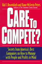 Care To Compete?: Secrets From America's Best Companies On How To Manage With People--and Profits--in Mind