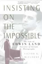 Insisting On The Impossible: The Life Of Edwin Land