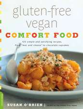 "Gluten-Free Vegan Comfort Food: 125 Simple and Satisfying Recipes, from """"Mac and Cheese"""" to Chocolate Cupcakes"