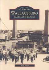 Wallaceburg:  Faces and Places