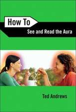 How to See & Read the Aura:  The Two-Fold Qabalistic Universe