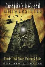 America's Haunted Universities:  Ghosts That Roam Hallowed Halls