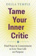Tame Your Inner Critic:  Find Peace & Contentment to Live Your Life on Purpose