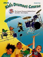 Alfred's Kid's Drumset Course: The Easiest Drumset Method Ever!, Book & CD