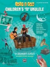 Children's Songs for Ukulele: 59 Children's Classics