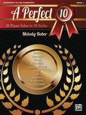 A Perfect 10, Book 1: 10 Piano Solos in 10 Styles