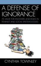 A Defense of Ignorance