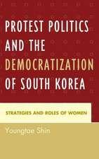 Protest Politics and the Democratization of South Korea
