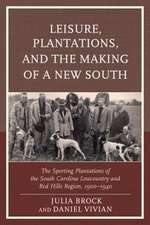 Leisure, Plantations, and the Making of a New South
