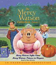 The Mercy Watson Collection, Volume 2:  Princess in Disguise