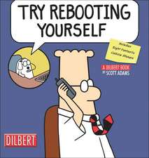 Try Rebooting Yourself:  A Dilbert Collection [With Stickers]