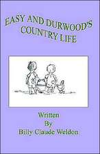 Easy and Durwood's Country Life