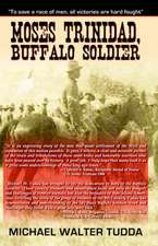 Moses Trinidad Buffalo Soldier