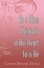 As a Man Thinketh in His Heart So Is He:  What We Dragged Out of Slavery